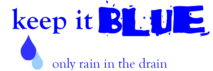 Keep It Blue - Only Rain in the Drain